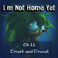I'm Not Home Yet ch 11 by Called1-for-Jesus