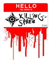 Hello My Name Is Killing-Spree by NNBTK