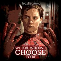 We Choose To Be.... Spiderman by froztlegend