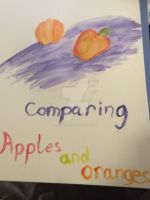 Comparing apples and oranges by lightgoddess333