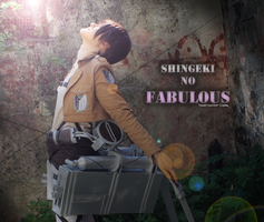Shingeki no.. FABULOUS! - Attack on Titan by TessaCrownster