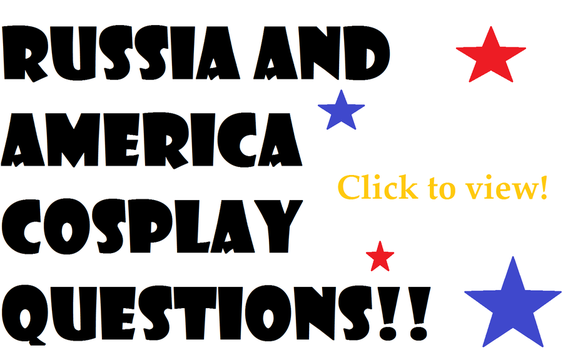 RUSSIA AND AMERICA COSPLAY QUESTIONS!! by SeafoodRamen