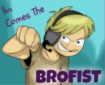 Here Comes The BROFIST by PolisBil