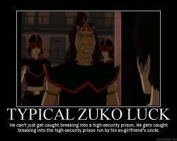 Typical Zuko Luck by crystal1015