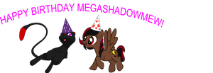 HAPPY BIRTHDAY Megashadowmew! by Gabby-dallas