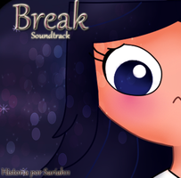 Official Soundtrack BREAK by Ksukira
