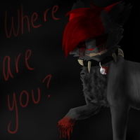 Where are you? by WarDrivenGlitch23