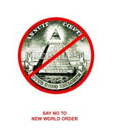 SAY NO TO NEW WORLD ORDER by SadSaturn