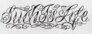 Such is life tattoo design by CalebSlabzzzGraham