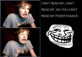 P-P-P-Pewdie's P-P-P-Poker Face by Shrew-WiFi