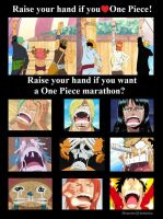 Raise your hand One Piece fans! by MemiorsOfAnOtaku
