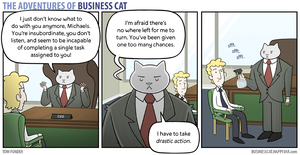The Adventures of Business Cat - Drastic Action by tomfonder