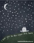 Love You to the Moon and Back by IndelibleInkWorkshop