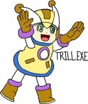 Trill.EXE by tanlisette