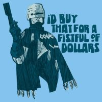 I'd buy that for a fistful of Dollars! by Ape74