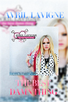  ALBUM AVRIL LAVIGNE THE BEST DAMN THING  by NeverStopBelieve