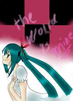 the wolrd is only for miku by tuch-nin