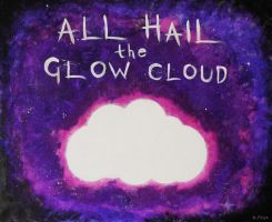 ALL HAIL THE GLOW CLOUD by Rhiallom