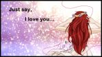say I love you! by Usagi-Chii