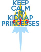 Keep Calm and kidnap Princesses by thegoldfox21