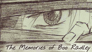 The Memories of Boo Radley by phantomdare1