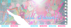 All Around Me by MikoneLOVE