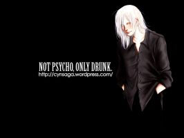 Not Psycho Only Drunk by cynthiafranca