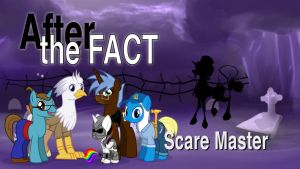 After the Fact: Scare Master by MLP-Silver-Quill