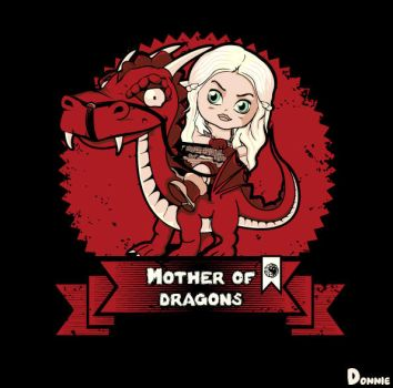 Mother of Dragons by Donniie