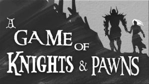 A Game of Knights and Pawns [preview image] by BATTLEFAIRIES