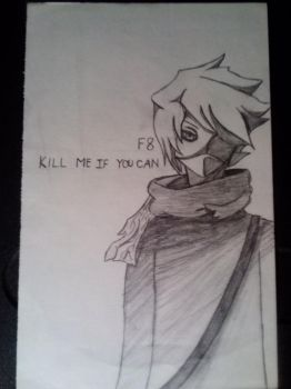 Kill Me If You Can by F8EDM
