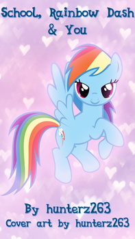 School, Rainbow Dash And You Cover Art by hunterz263