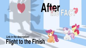 After the Fact: Flight to the Finish by MLP-Silver-Quill