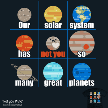 Not You Pluto - tee by InfinityWave