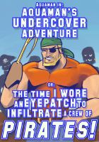 Aquamans Undercover Adventure by MK01