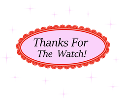 Thanks for the Watch! by QueenKay07