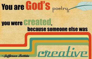 You are God's poetry by MattShadoinDesign