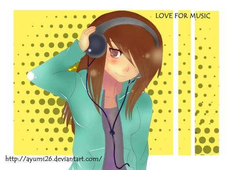 LOVE FOR MUSIC by ayumi26